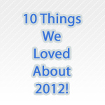 10-things-we-loved-about-2012-150