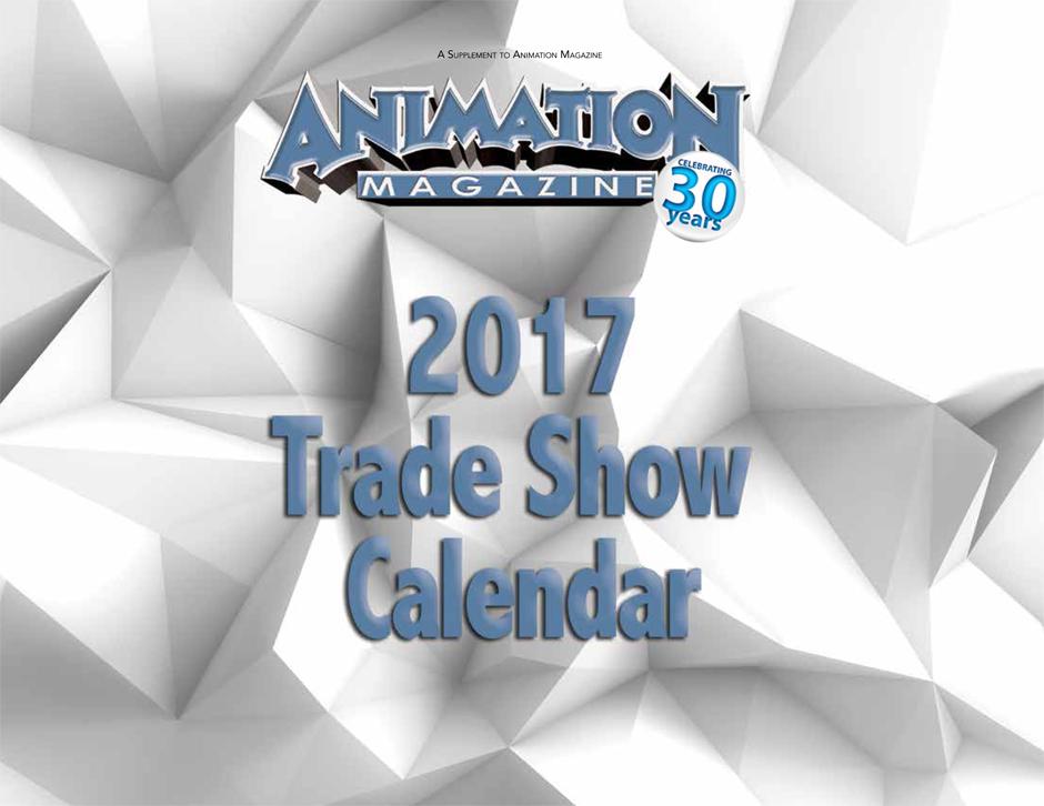 Animation Magazine - 2017 Trade Show Calendar