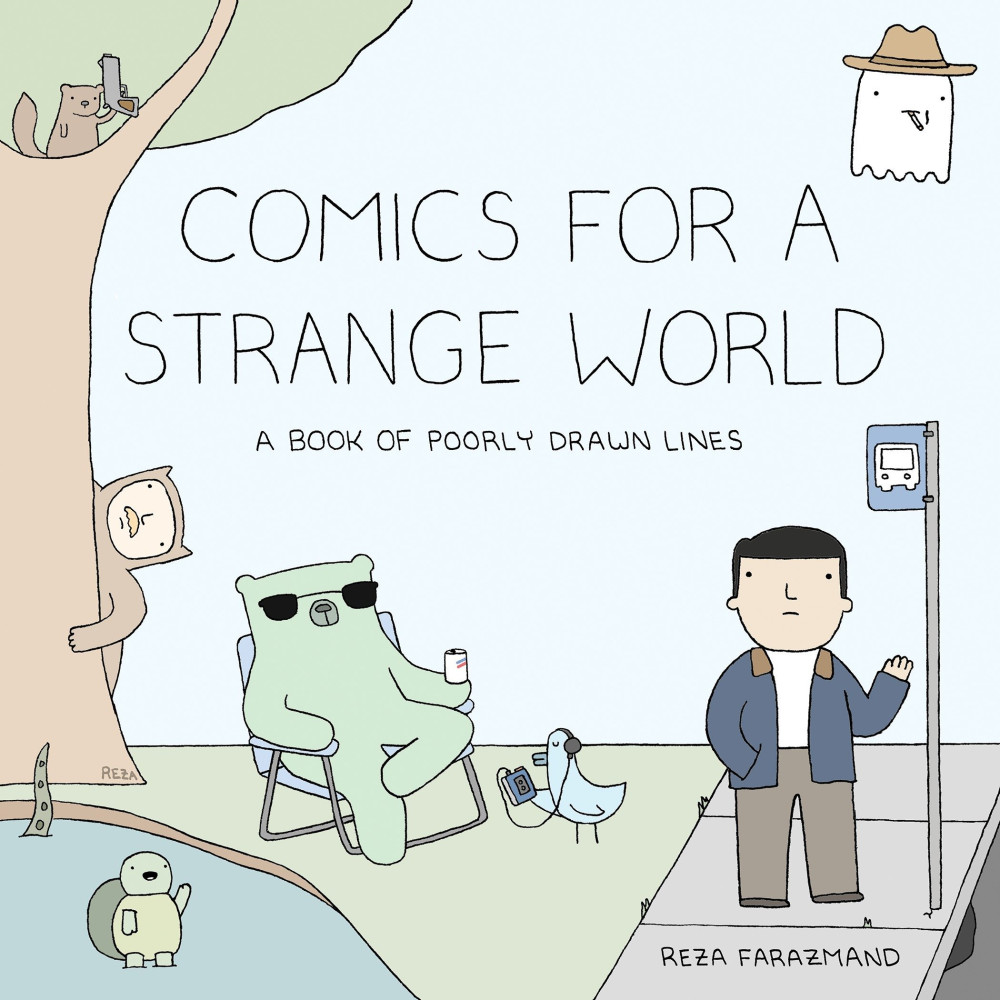 Comics for a Strange World: A Book of Poorly Drawn Lines (Plume / Penguin Books)