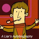 A-Liars-Autobiography-post-150