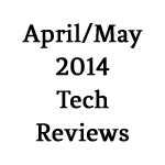 April-May-2014-Tech-Reviews-150