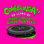 COWABUNGA-30-Years-of-Teenage-Mutant-Ninja-Turtles-150