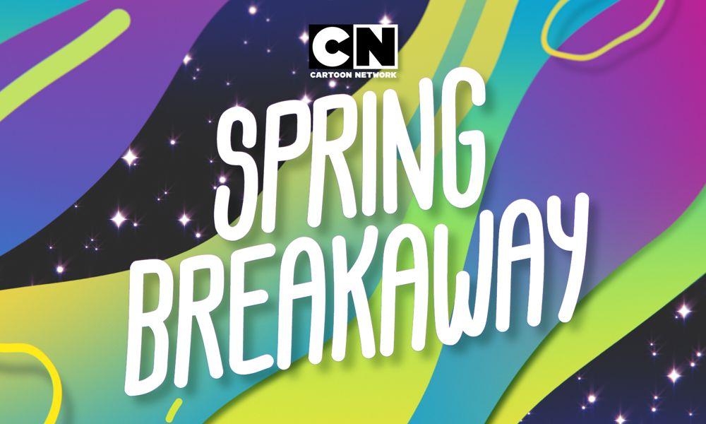 Cartoon Network Spring Breakaway