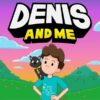 Denis and Me