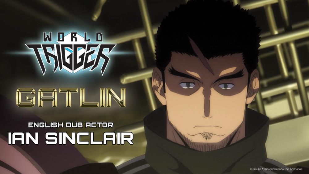 World Trigger: Gatlin voiced by Ian Sinclair