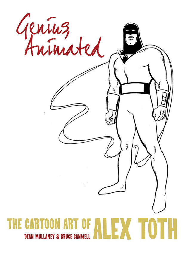 Genius Animated: The Cartoon Art of Alex Toth