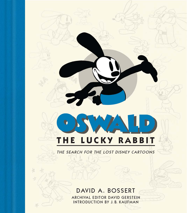 Oswald the Lucky Rabbit: The Search for the Lost Disney Cartoons (Disney Editions)