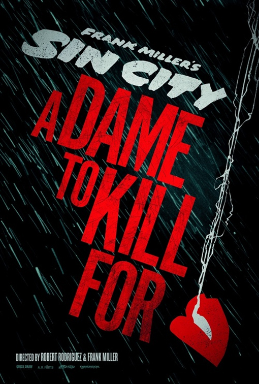 Sin City: A Dame to Kill For - [Dimension Films/Weinstein Co.] - October 4, 2013