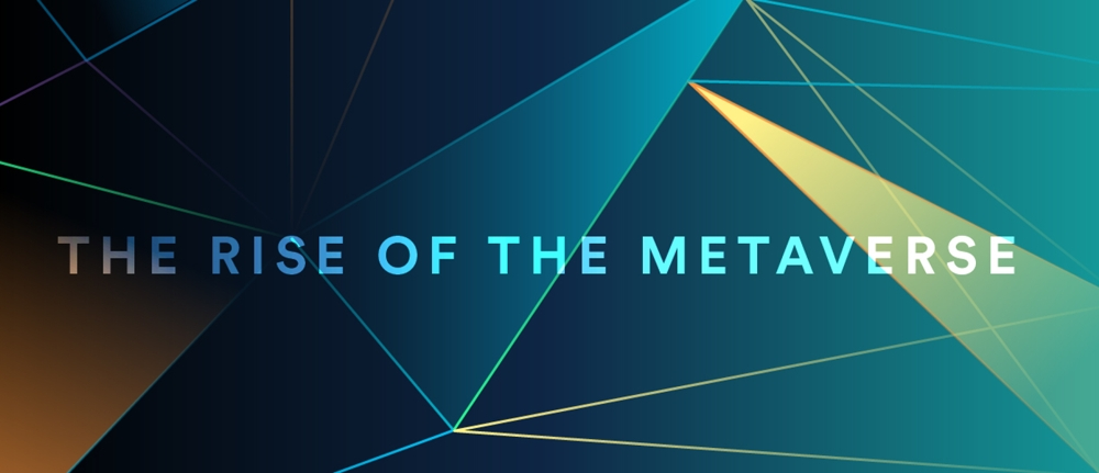 The Rise of the Metaverse
