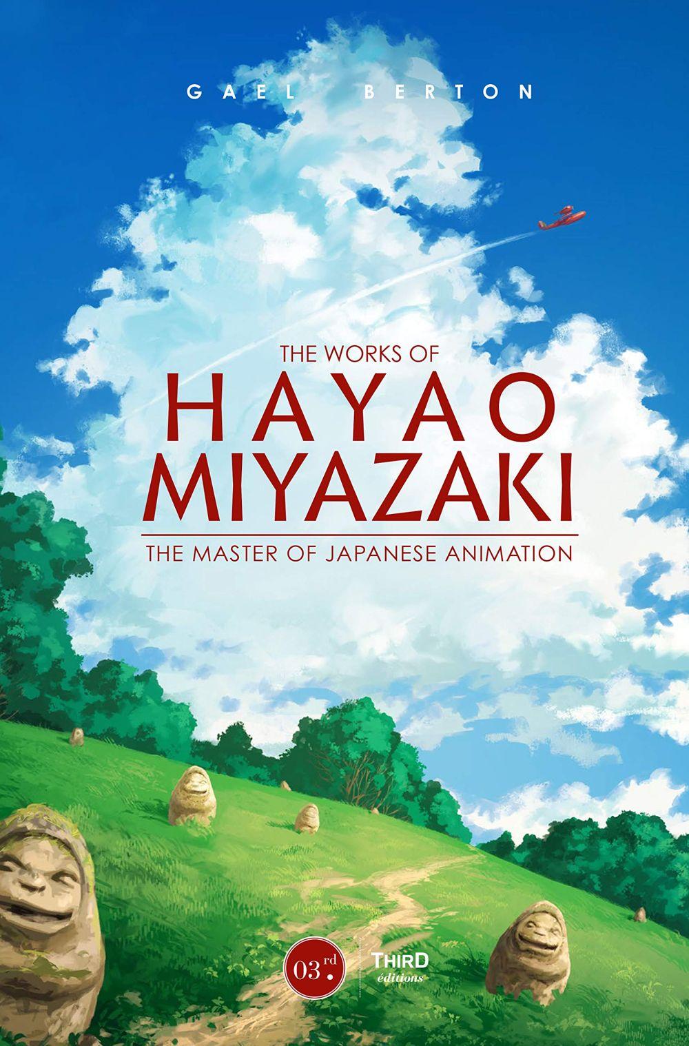 The Works of Hayao Miyazaki: The Master of Japanese Animation