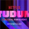 TUDUM: A Netflix Global Fan Event