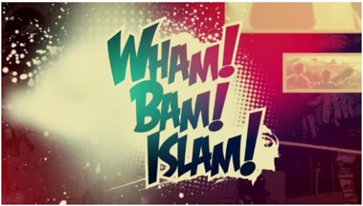 Wham! Bam! Islam!