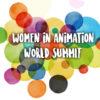 Women in Animation World Summit