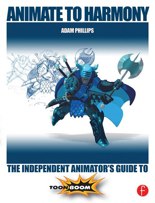 Animate to Harmony: The Independent Animator's Guide to Toon Boom