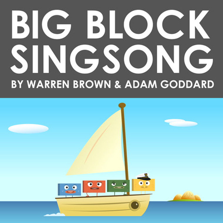 Big Block Sing Song