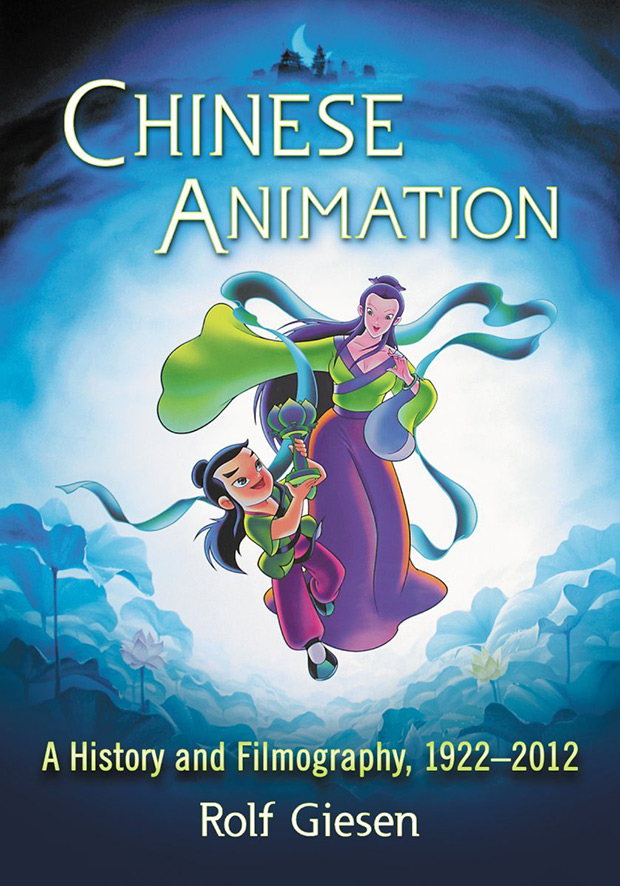 Chinese Animation: A History and Filmography, 1912-2012