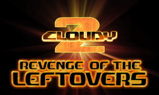 Cloudy 2: Revenge of the Leftovers