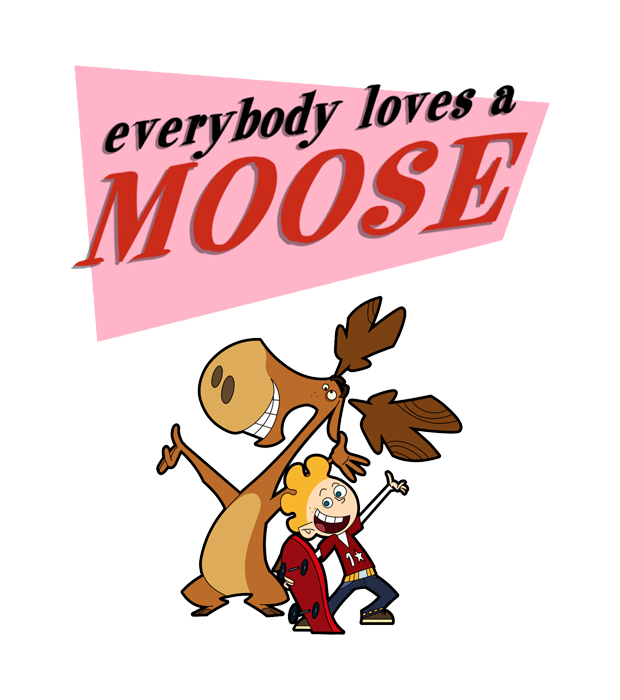 Everybody Loves a Moose