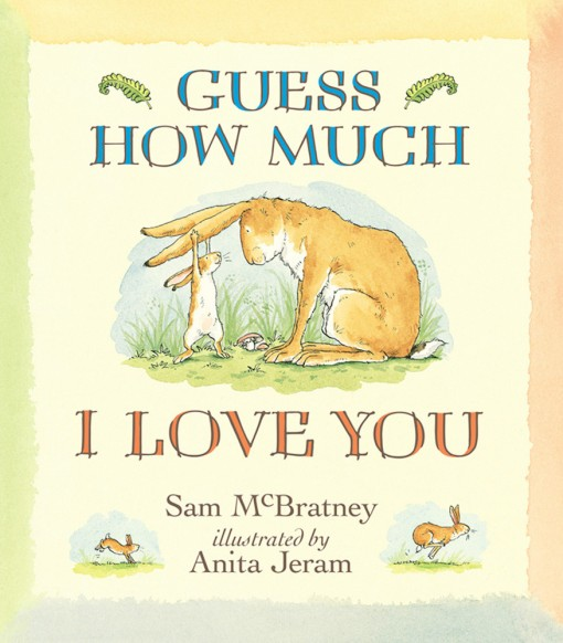 Guess How Much I Love You - The Adventures of Little Nutbrown Hare