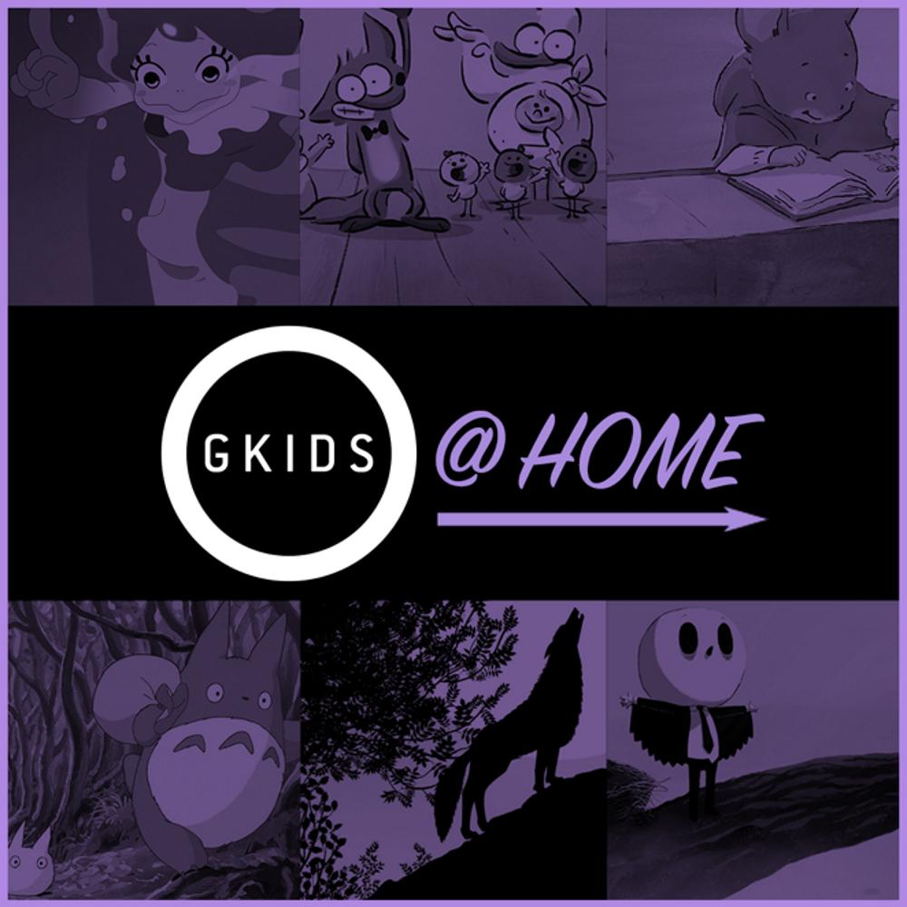 GKIDS @ HOME