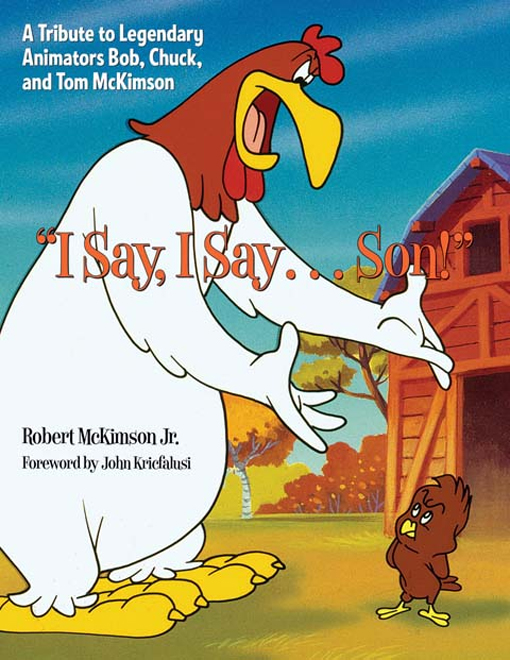 I Say, I Say...Son! A Tribute to Legendary Animators Bob, Chuck and Tom McKimson