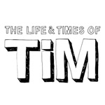 life-and-times-of-tim-150