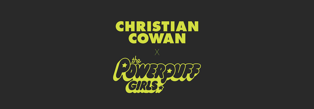 The Powerpuff Girls x Christian Cowen