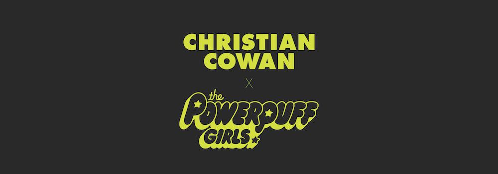 The Powerpuff Girls x Christian Cowen