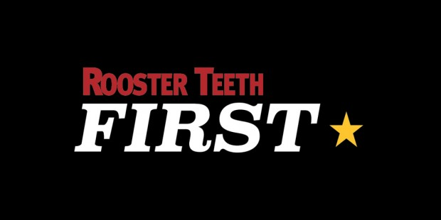 Rooster Teeth First