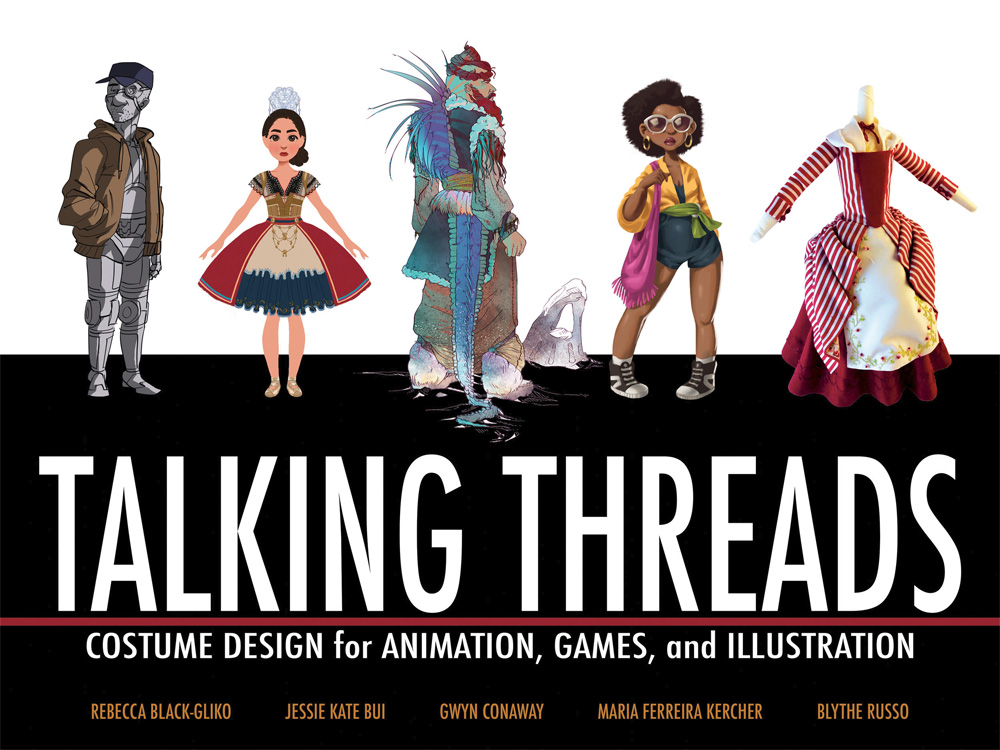 Talking Threads: Costume Design for Animation, Games and Illustration